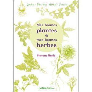 Couverture du livre Mes bonnes plantes et mes bonnes herbes
