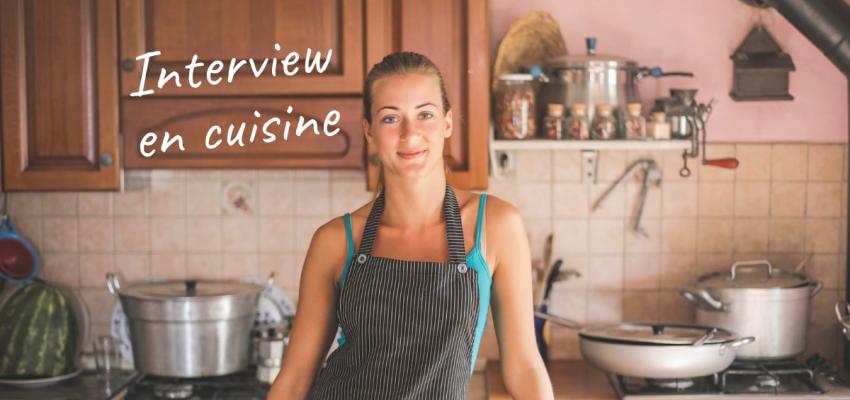 Interview en cuisine